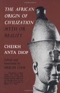 African Origin of Civilization: Myth or Reality?, The