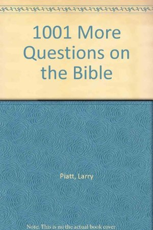 1001 More Questions on the Bible