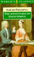 Adventures of David Simple, The: Containing an Account of His Travels Through the Cities of London and Westminster in the Search of a Real Friend (The World's Classics)