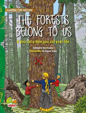 Forests Belong to Us: (If You Cut a Tree You Cut Your Life), The