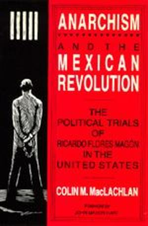 Anarchism and the Mexican Revolution