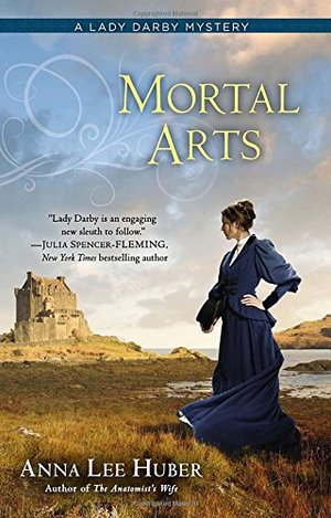 Mortal Arts (A Lady Darby Mystery, No. 2)