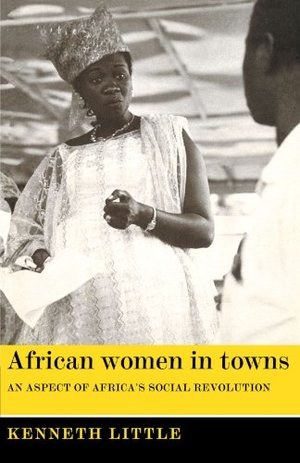 African Women in Towns: An Aspect of Africa's Social Revolution
