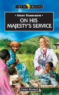 Helen Roseveare: On His Majesty's Service - J BIO ROS
