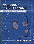 Blueprint for Learning: Creating College Courses to Facilitate, Assess, and Document Learning