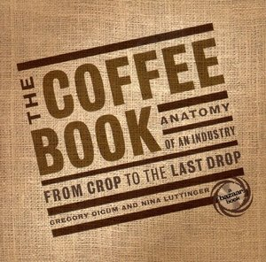 Coffee Book: Anatomy of an Industry from the Crop to the Last Drop (Bazaar Book), The
