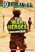 10 True Tales: War Heroes From Iraq