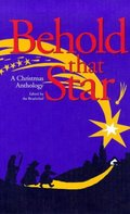 Behold That Star: A Christmas Anthology