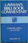 Layman's Bible Book Commentary: Hebrews, James, 1 & 2 Peter (Vol. 23)