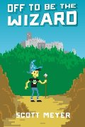 Off to Be the Wizard (Magic 2.0, Book 1)