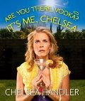 Are You There, Vodka? It's Me, Chelsea (Hardback) - Common