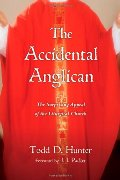 Accidental Anglican: The Surprising Appeal of the Liturgical Church, The