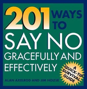 201 Ways to Say No Effectively and Gracefully