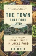Town That Food Saved: How One Community Found Vitality in Local Food, The