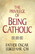 Privilege of Being Catholic, The
