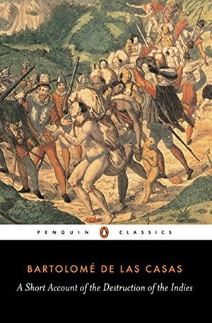 Short Account of the Destruction of the Indies (Penguin Classics), A