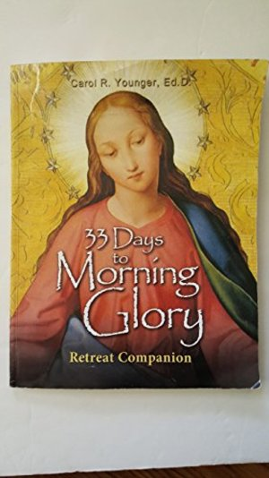 33 Days, to Morning Glory Retreat Companion