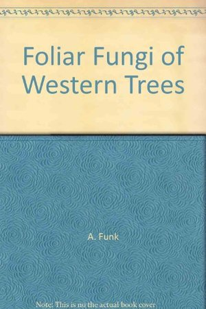 Foliar fungi of western trees