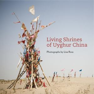 Living Shrines of Uyghur China