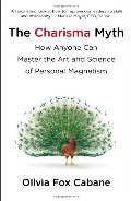 Charisma Myth: How Anyone Can Master the Art and Science of Personal Magnetism, The