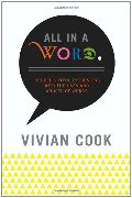 All In a Word: 100 Delightful Excursions into the Uses and Abuses of Words