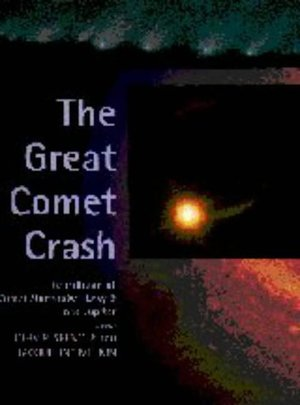 Great Comet Crash: The Collision of Comet Shoemaker-Levy 9 and Jupiter, The