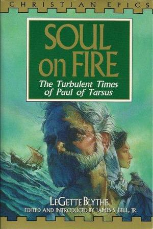 Soul on Fire: The Turbulent Times of Paul of Tarsus