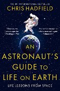 Astronaut's Guide to Life on Earth, An