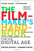 Filmmaker's Handbook: A Comprehensive Guide for the Digital Age: 2013 Edition, The