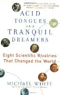 Acid Tongues and Tranquil Dreamers: Eight Scientific Rivalries That Changed the World
