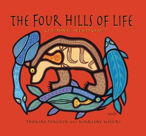 Four Hills of Life: Ojibwe Wisdom, The
