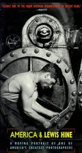 America & Lewis Hine: A Moving Portrait of One of America's Greatest Photographers