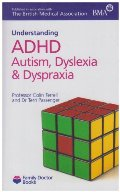ADHD Autism, Dyslexia and Dyspraxia (Understanding) (Family Doctor Books)
