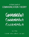 First Look at Communication Theory (Conversations with Communication Theorists), A