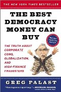 Best Democracy Money Can Buy: The Truth About Corporate Cons, Globalization and High-Finance Fraudsters, The