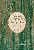 Complete Grimm's Fairy Tales (Knickerbocker Classics), The