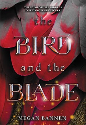 Bird and the Blade, The