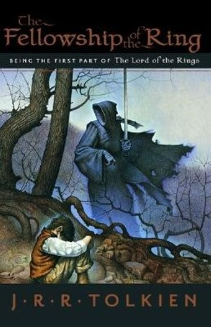Fellowship of the Ring: Being the First Part of the Lord of the Rings [FELLOWSHIP OF THE RING], The