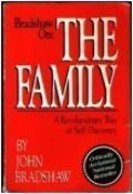 Bradshaw on the Family: A Revolutionary Way of Self Discovery