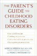 Parent's Guide to Childhood Eating Disorders, The