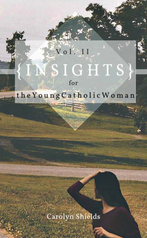 Insights for The Young Catholic Woman Vol. II