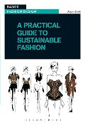 Practical Guide to Sustainable Fashion (Basics Fashion Design), A