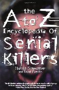 A to Z Encyclopedia of Serial Killers (Pocket Books True Crime), The