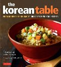 Korean Table: From Barbecue to Bibimbap 100 Easy-To-Prepare Recipes, The