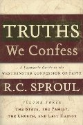 Truths We Confess Vol 3: The State, The Family, The Church, and Last Things - 238.5 SPR VOL 3