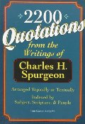 2,200 Quotations from the Writings of Charles H. Spurgeon: Arranged Topically or Textually & Indexed by Subject, Scripture, and People