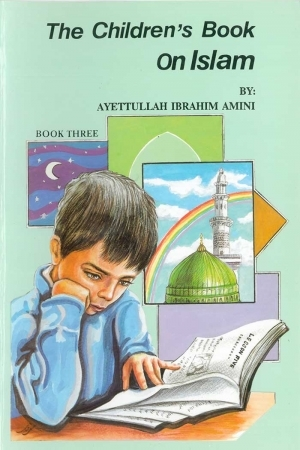 Childrens Book on Islam Book 3, The
