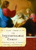 Incomparable Christ (Moody Classics), The