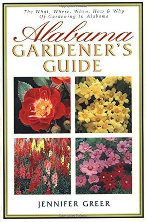 Alabama Gardener's Guide The What, Where, When, How & Why Of Gardening In Alabama