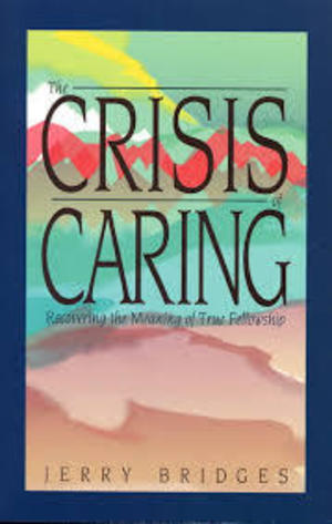 Crisis of Caring: Recovering the Meaning of True Fellowship, The